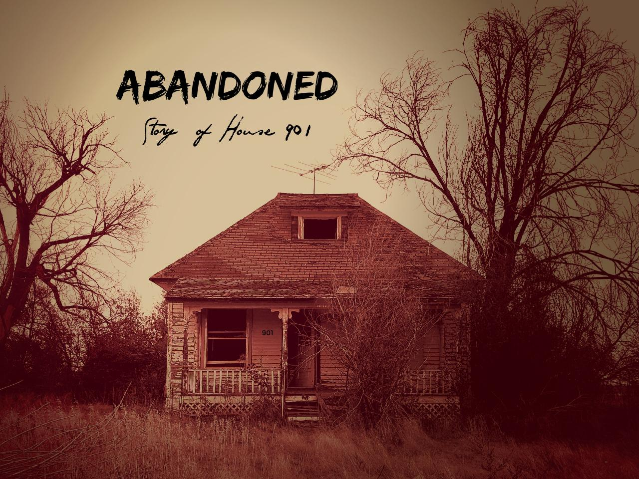 Abandoned: The story of house 901 <br />
